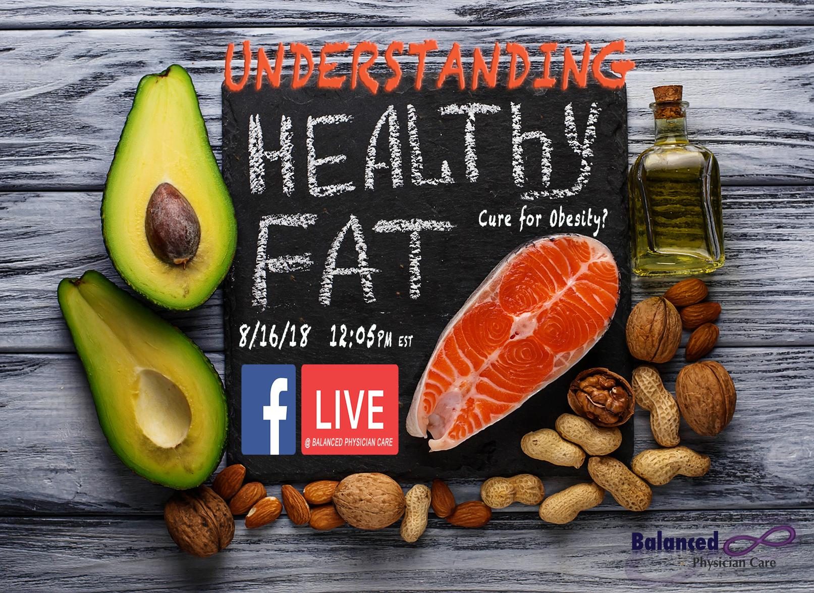 Understanding Healthy Fat - FB Live